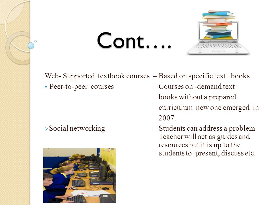 Cont…. Web- Supported textbook courses – Based on specific text books