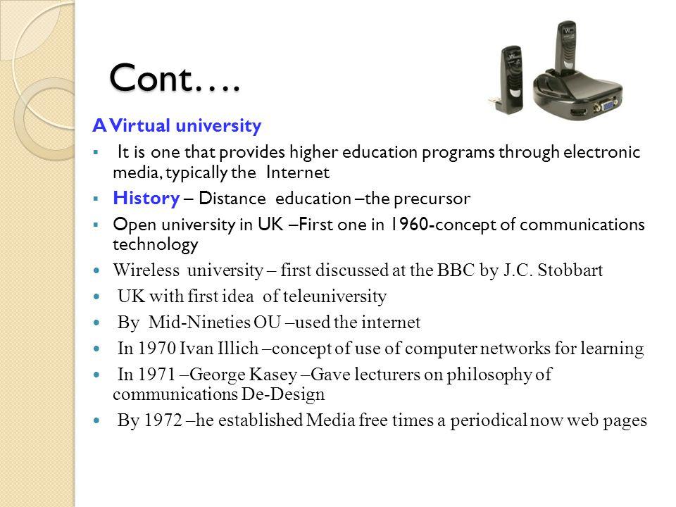 Cont…. A Virtual university