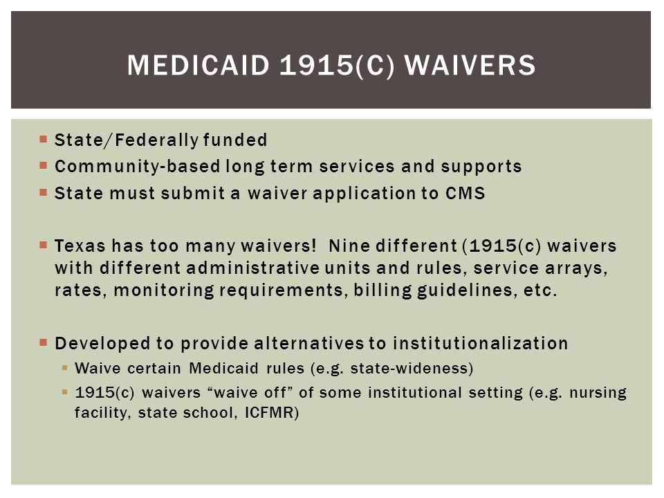 Medicaid 1915(c) Waivers State/Federally funded