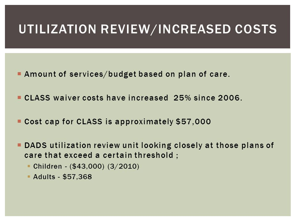 Utilization review/increased costs