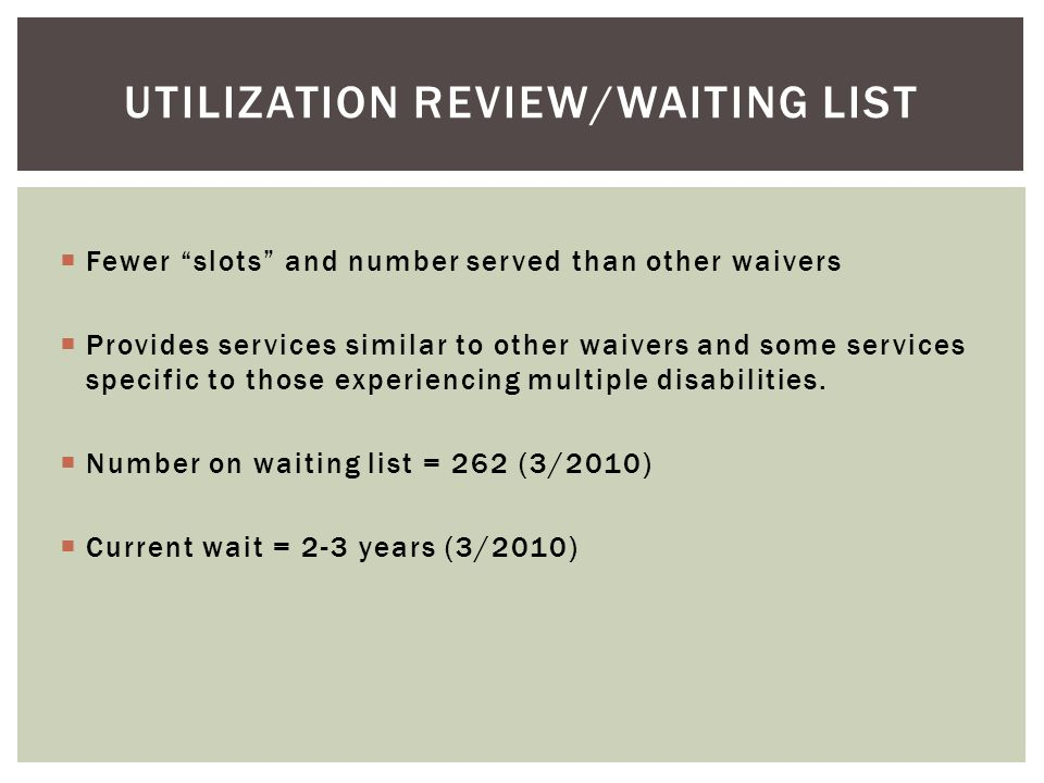 Utilization review/waiting list