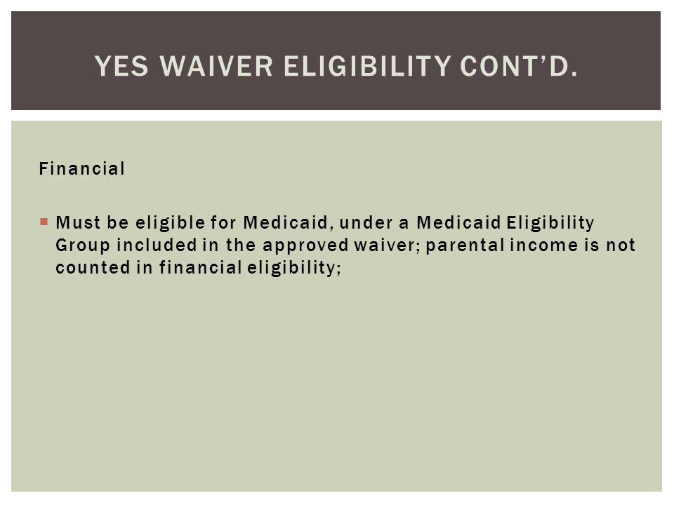 YES Waiver eligibility cont'd.