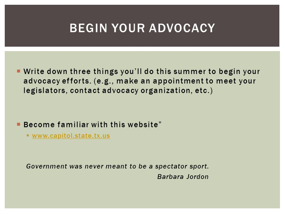 Begin your advocacy