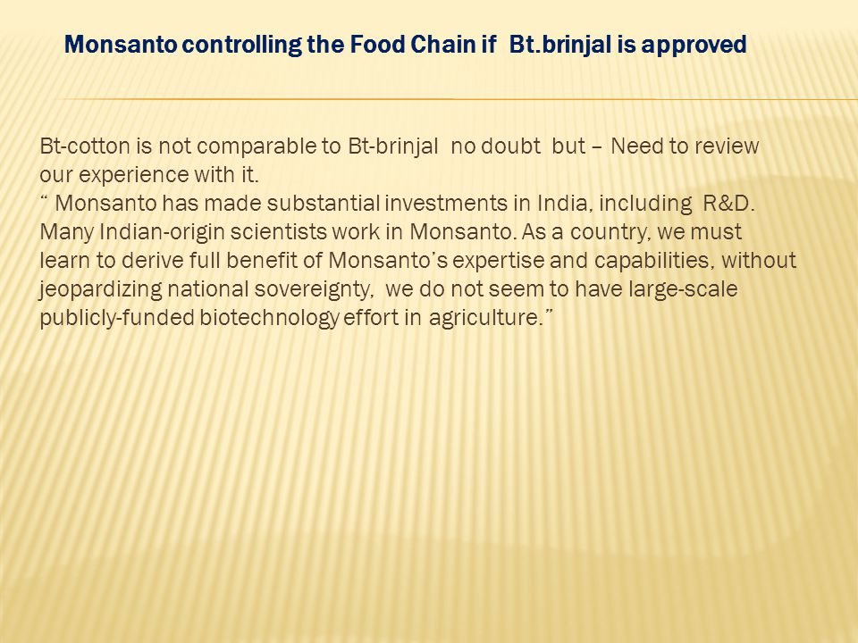 Monsanto controlling the Food Chain if Bt.brinjal is approved