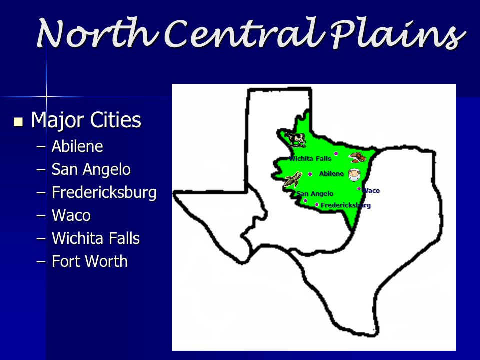 North Central Plains Major Cities Abilene San Angelo Fredericksburg