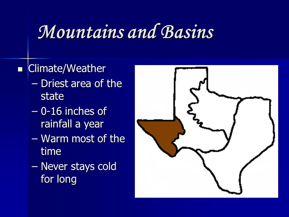 Mountains and Basins Climate/Weather Driest area of the state