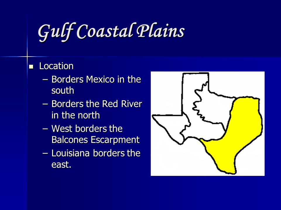 Gulf Coastal Plains Location Borders Mexico in the south