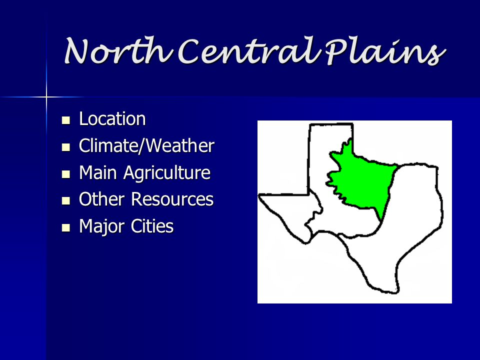North Central Plains Location Climate/Weather Main Agriculture