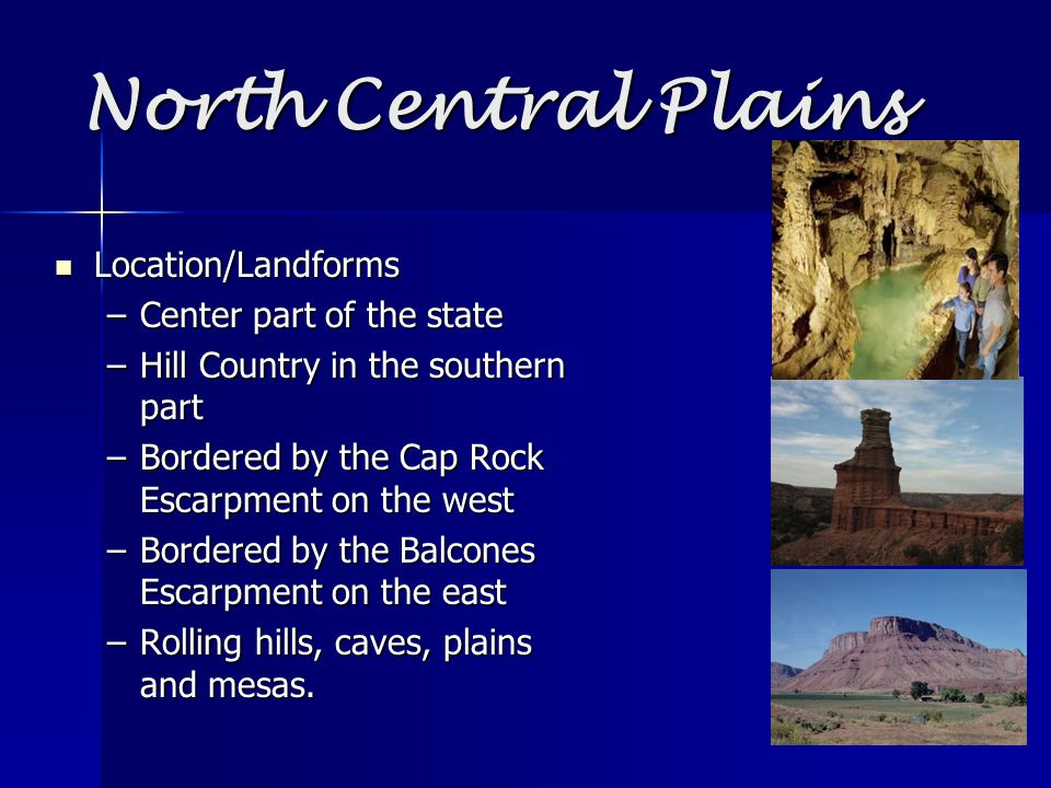 North Central Plains Location/Landforms Center part of the state