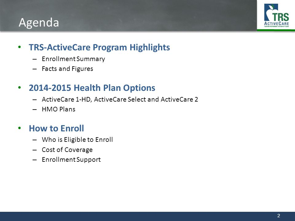 Agenda TRS-ActiveCare Program Highlights 2014-2015 Health Plan Options