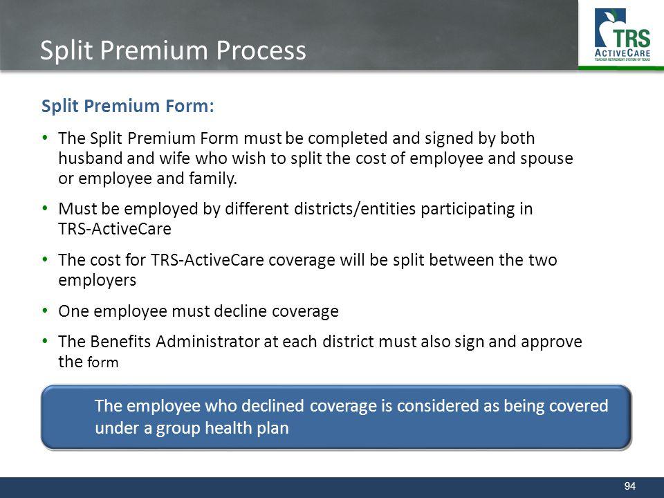 Split Premium Process Split Premium Form: