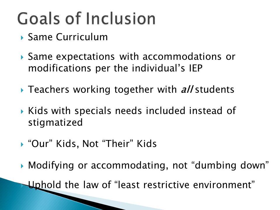 Goals of Inclusion Same Curriculum
