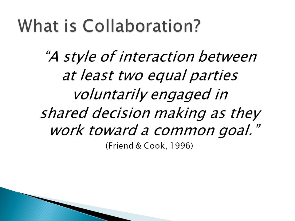 What is Collaboration A style of interaction between