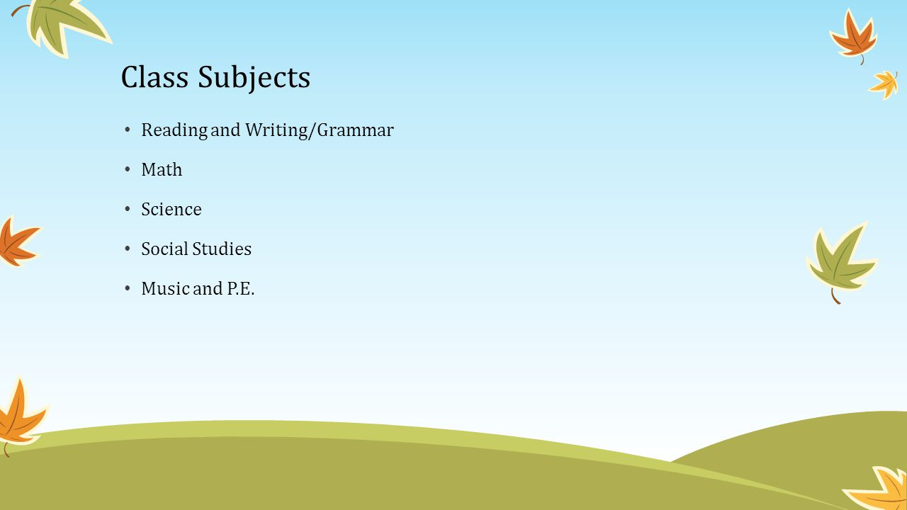Class Subjects Reading and Writing/Grammar Math Science Social Studies