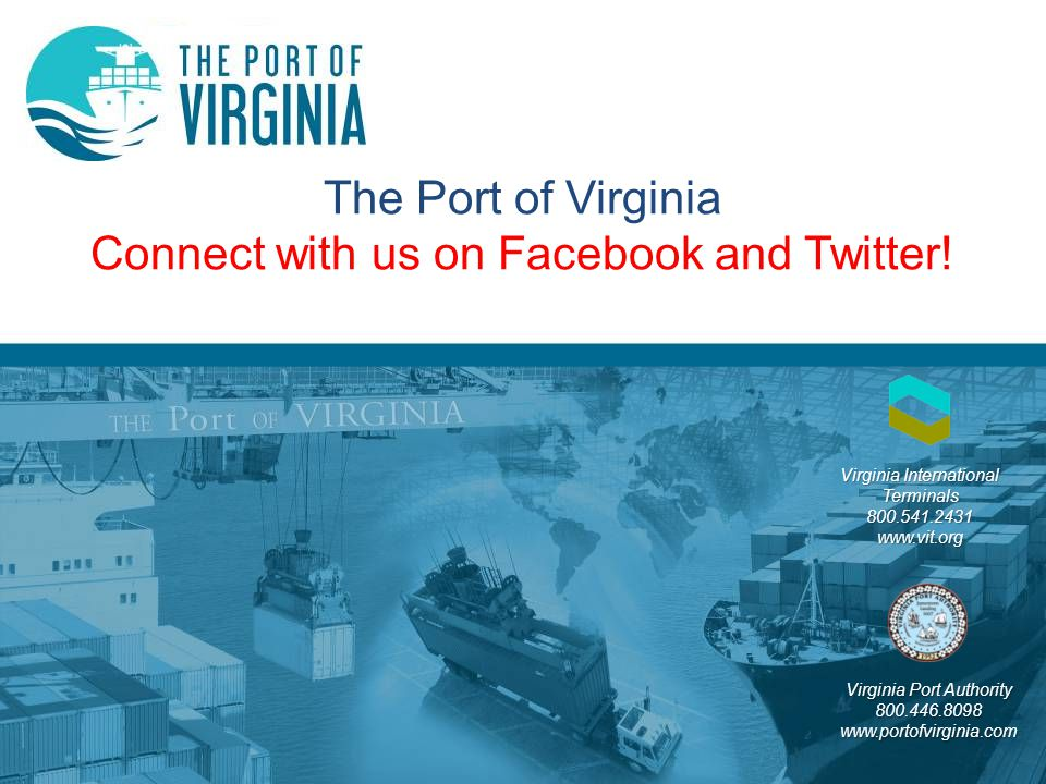 The Port of Virginia Connect with us on Facebook and Twitter!