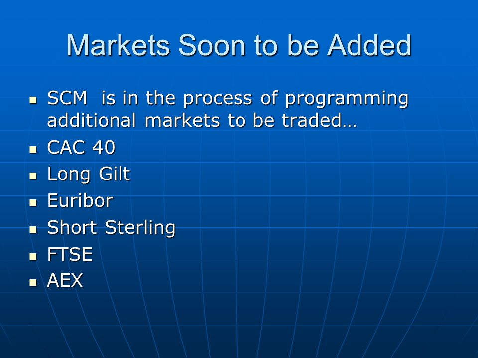 Markets Soon to be Added