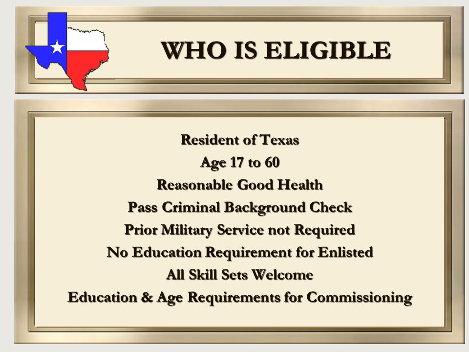 WHO IS ELIGIBLE Resident of Texas Age 17 to 60 Reasonable Good Health
