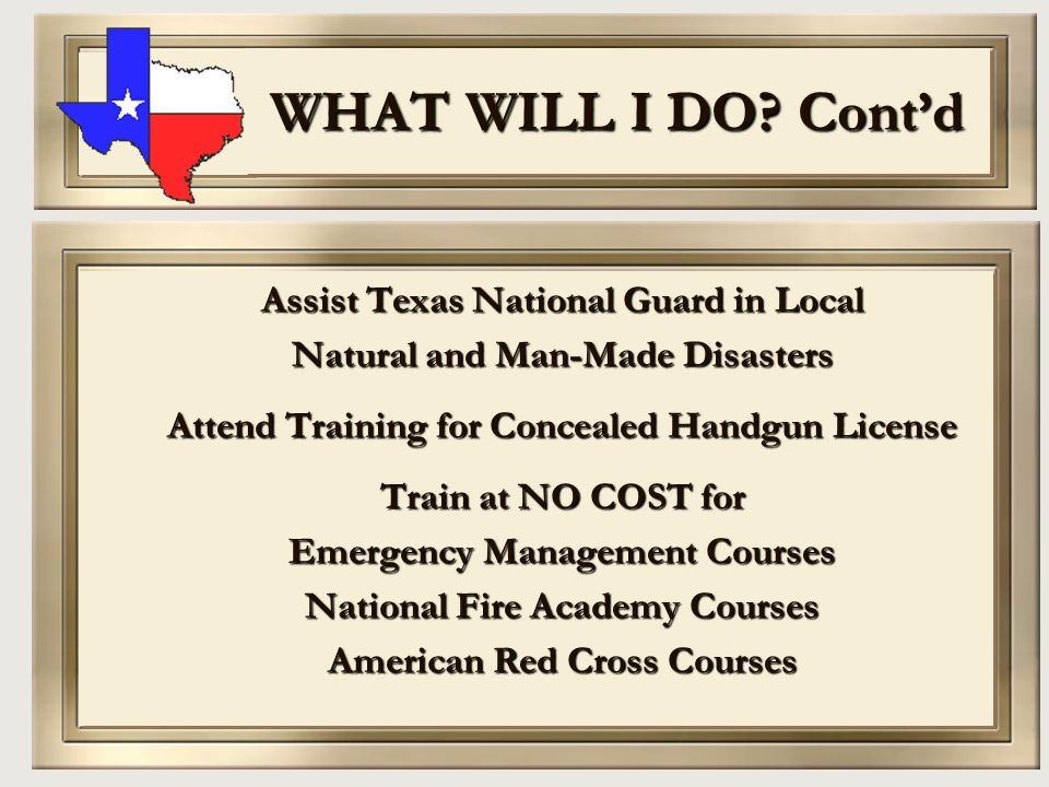 WHAT WILL I DO Cont'd Assist Texas National Guard in Local