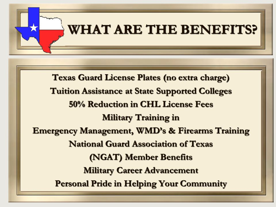 WHAT ARE THE BENEFITS Texas Guard License Plates (no extra charge)