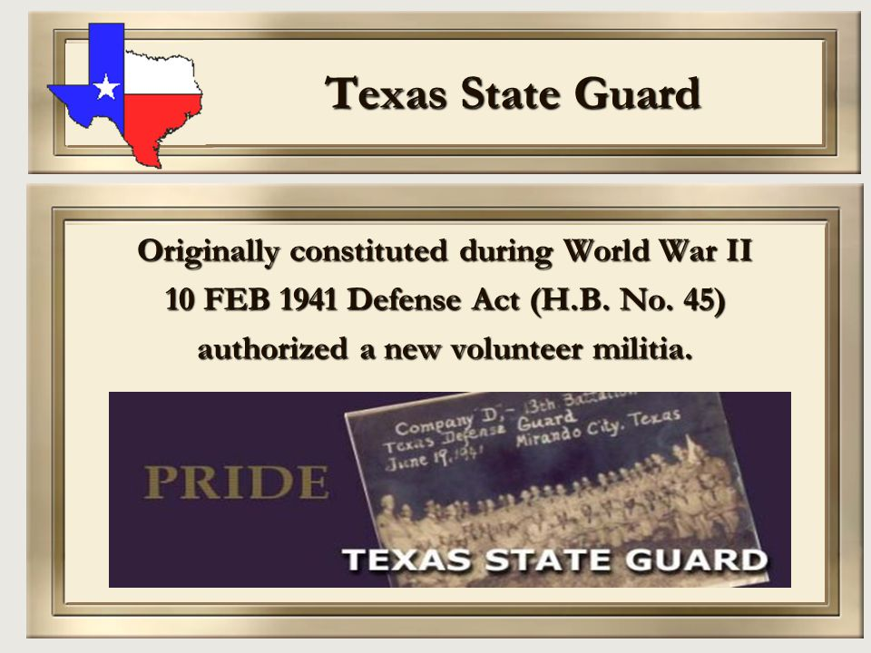 Texas State Guard Originally constituted during World War II