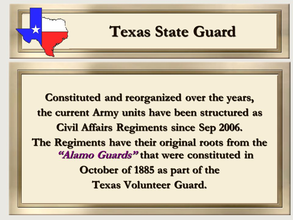 Texas State Guard Constituted and reorganized over the years,