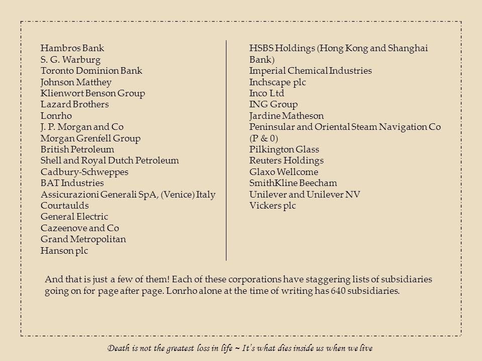 Hambros Bank S. G. Warburg. Toronto Dominion Bank. Johnson Matthey. Klienwort Benson Group. Lazard Brothers.