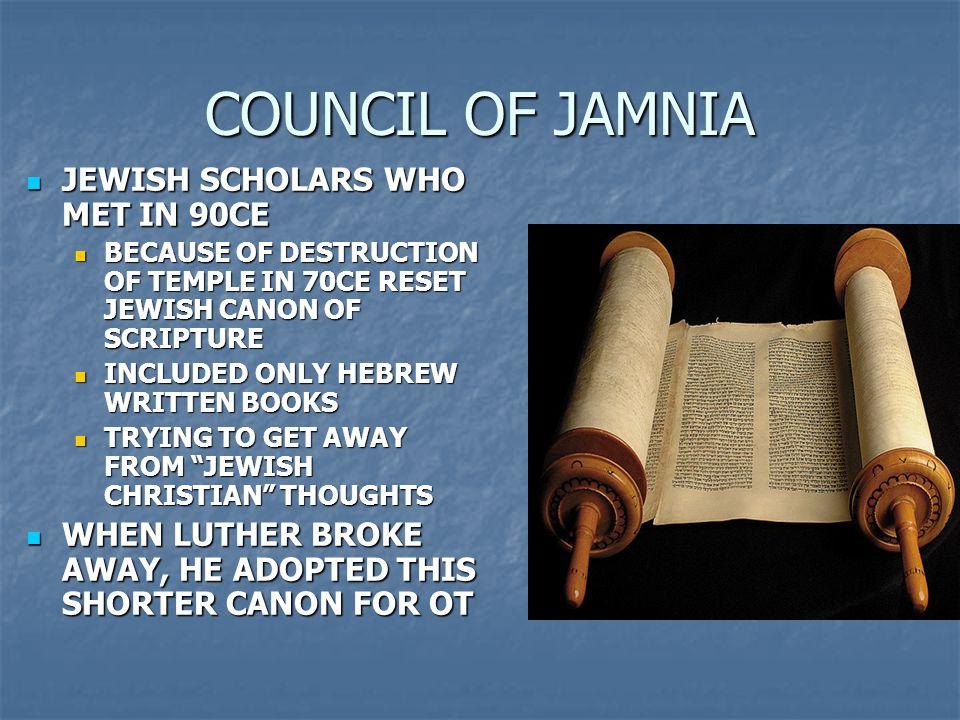 COUNCIL OF JAMNIA JEWISH SCHOLARS WHO MET IN 90CE