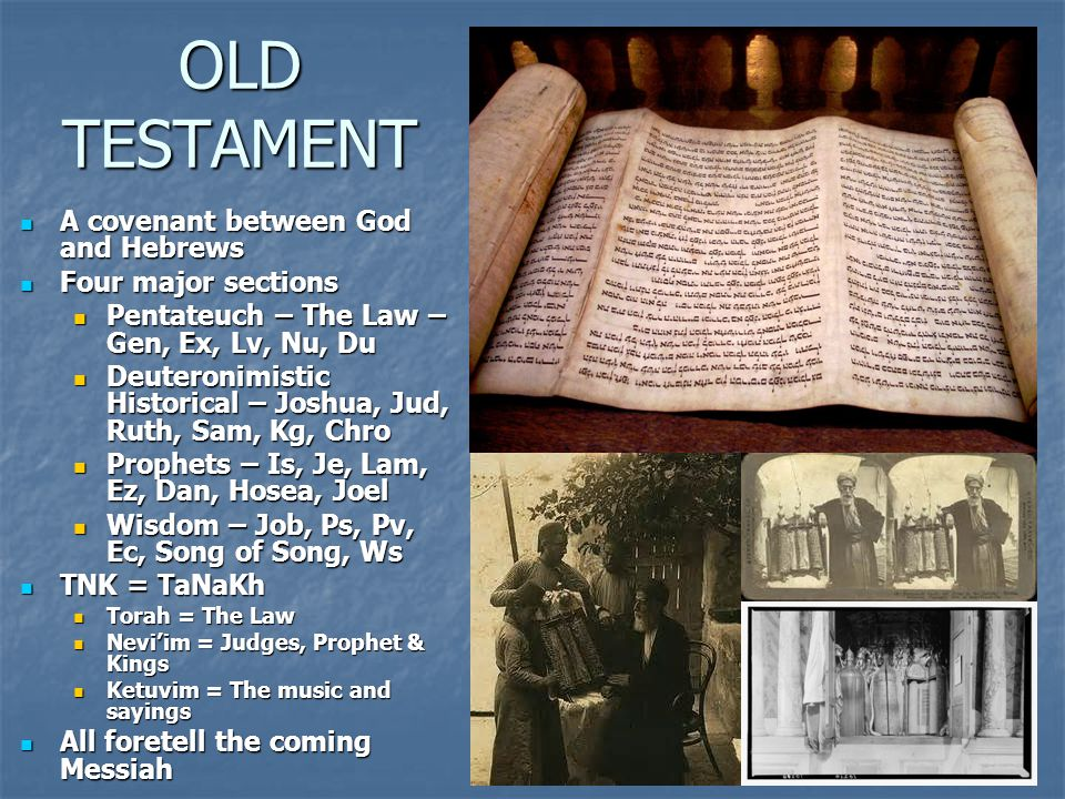 OLD TESTAMENT A covenant between God and Hebrews Four major sections
