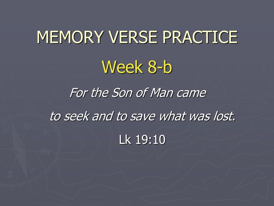 For the Son of Man came to seek and to save what was lost. Lk 19:10