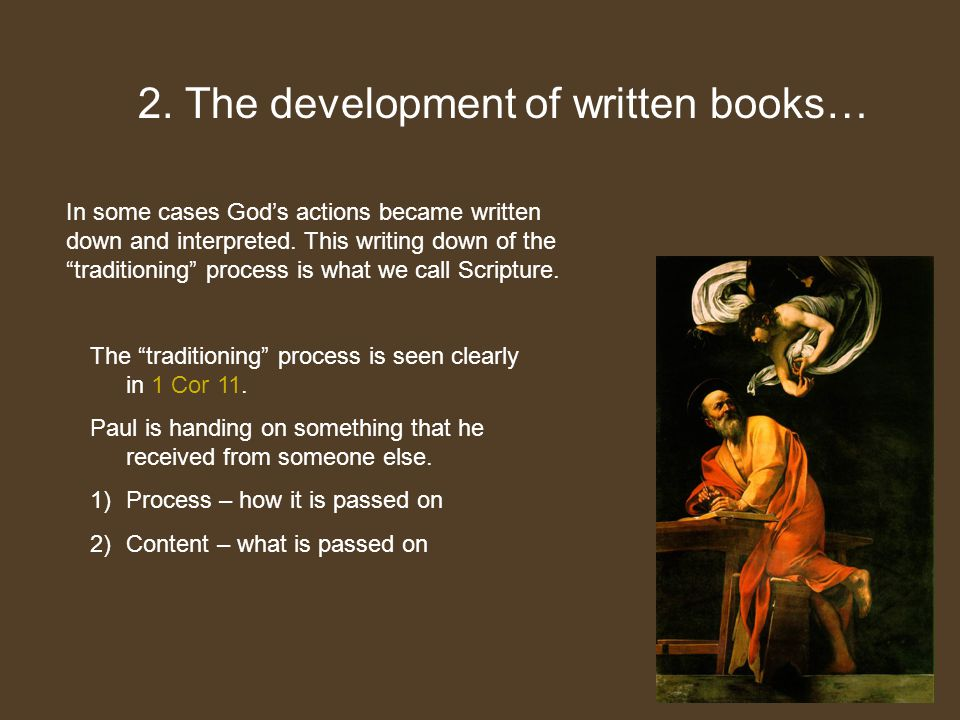 2. The development of written books…