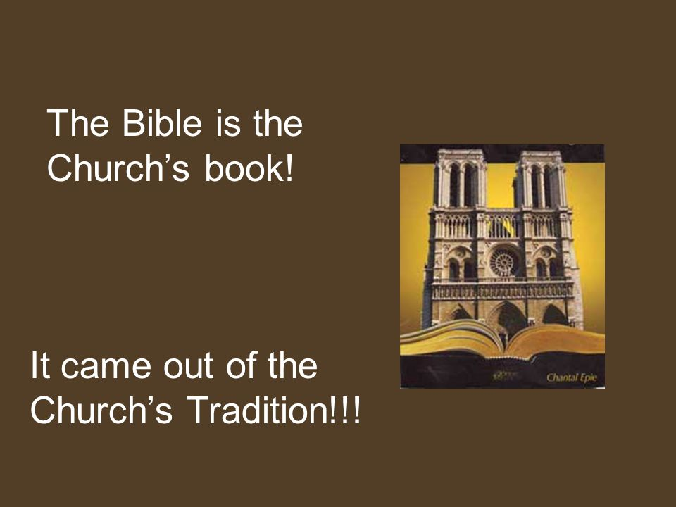 The Bible is the Church's book!