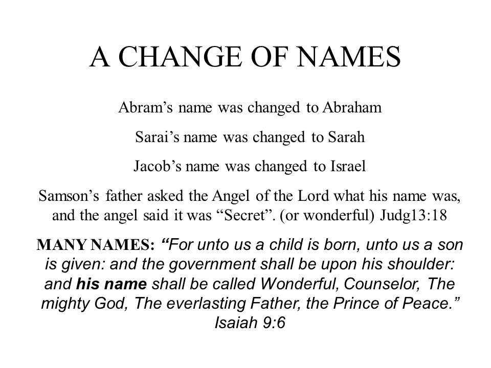 A CHANGE OF NAMES Abram's name was changed to Abraham