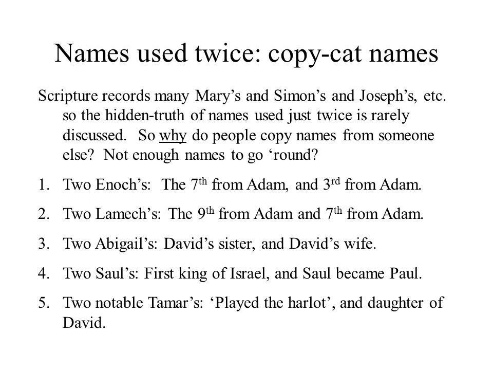 Names used twice: copy-cat names