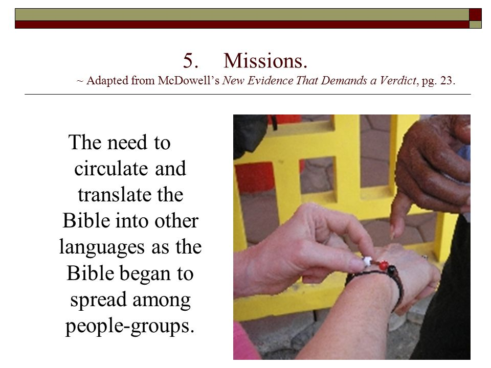 Missions. ~ Adapted from McDowell's New Evidence That Demands a Verdict, pg. 23.