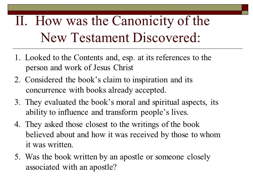 II. How was the Canonicity of the New Testament Discovered: