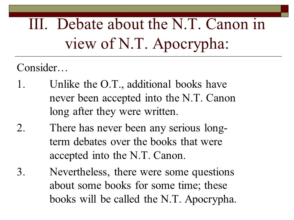 III. Debate about the N.T. Canon in view of N.T. Apocrypha: