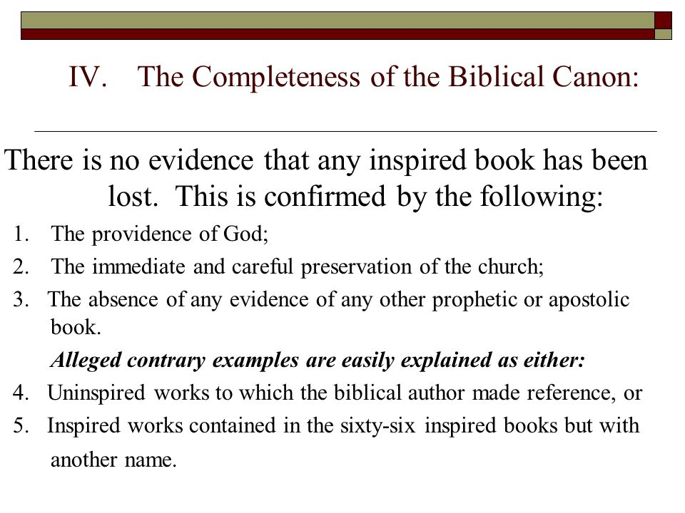 IV. The Completeness of the Biblical Canon: