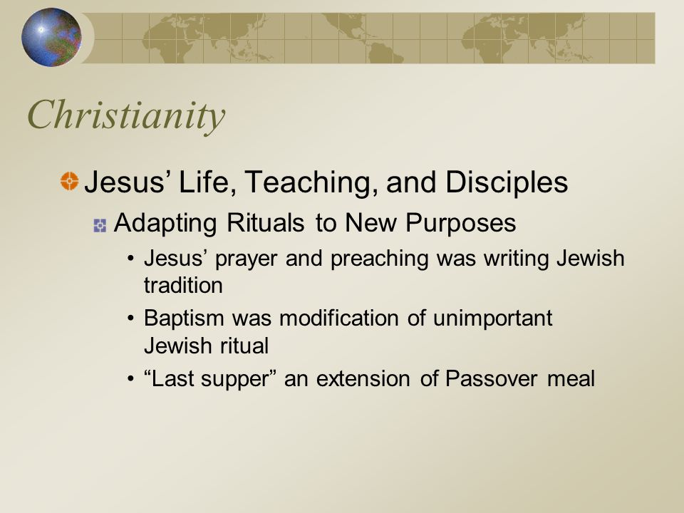 Christianity Jesus' Life, Teaching, and Disciples