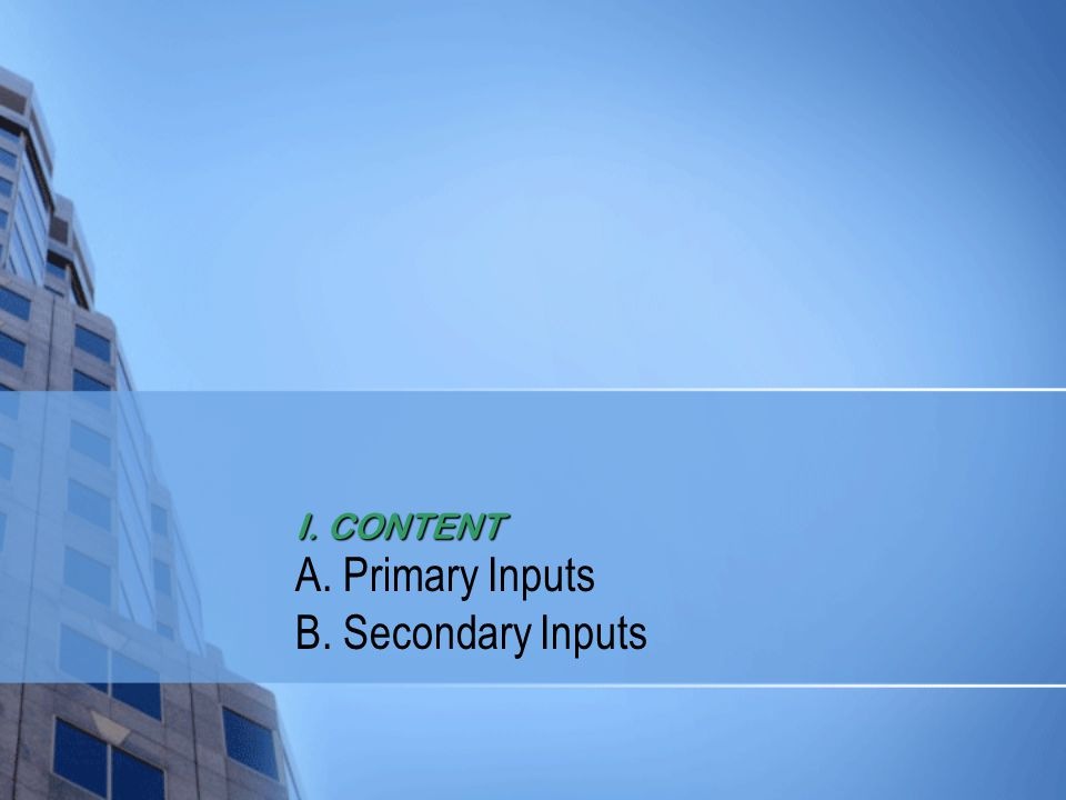 A. Primary Inputs B. Secondary Inputs