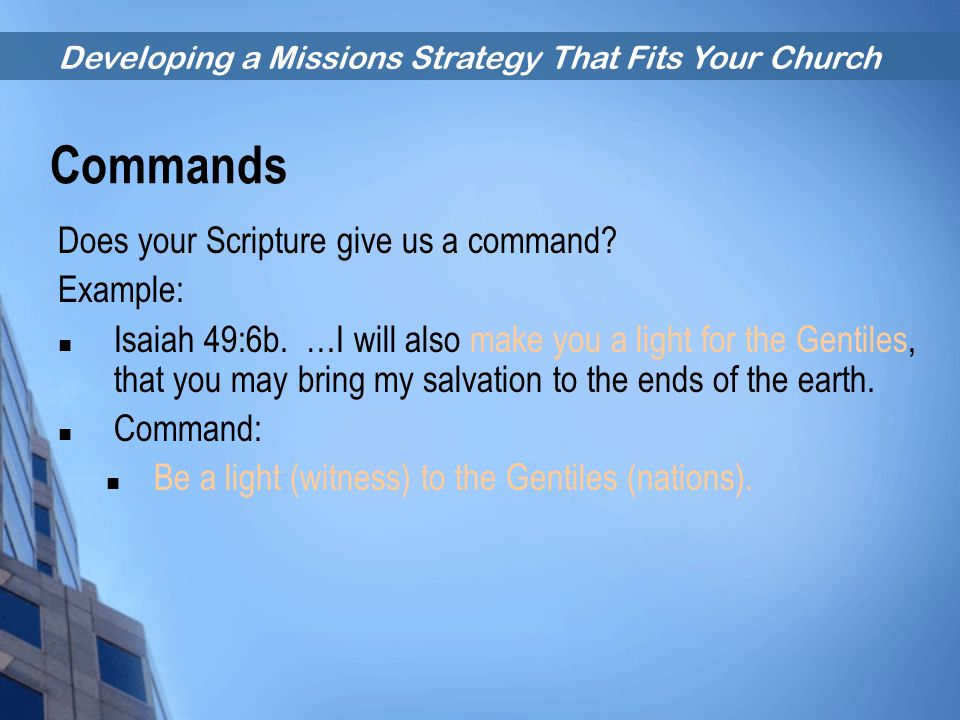 Commands Does your Scripture give us a command Example: