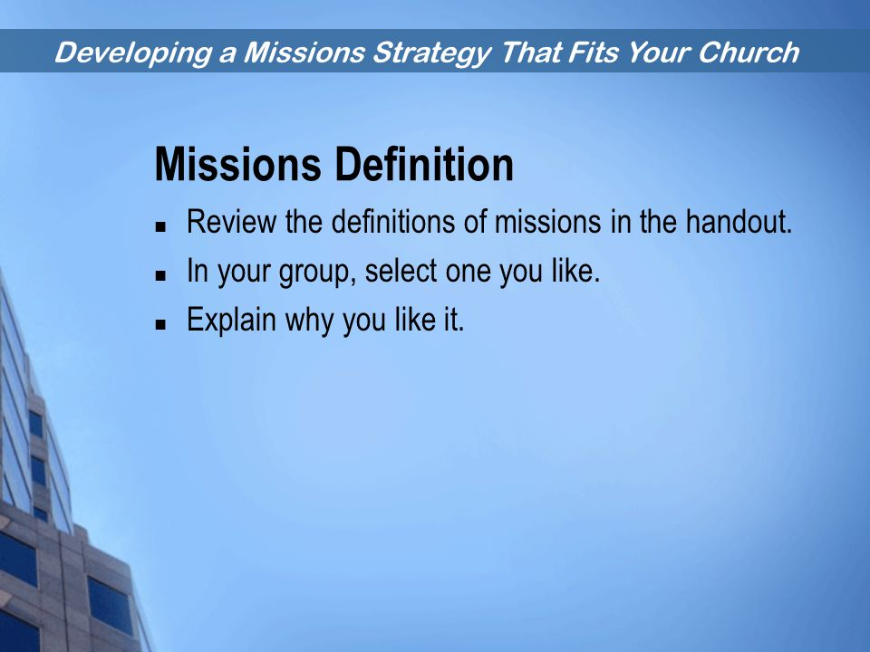 Missions Definition Review the definitions of missions in the handout.