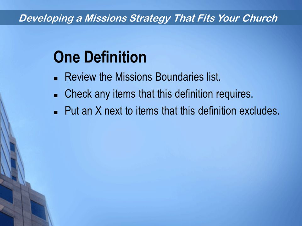One Definition Review the Missions Boundaries list.