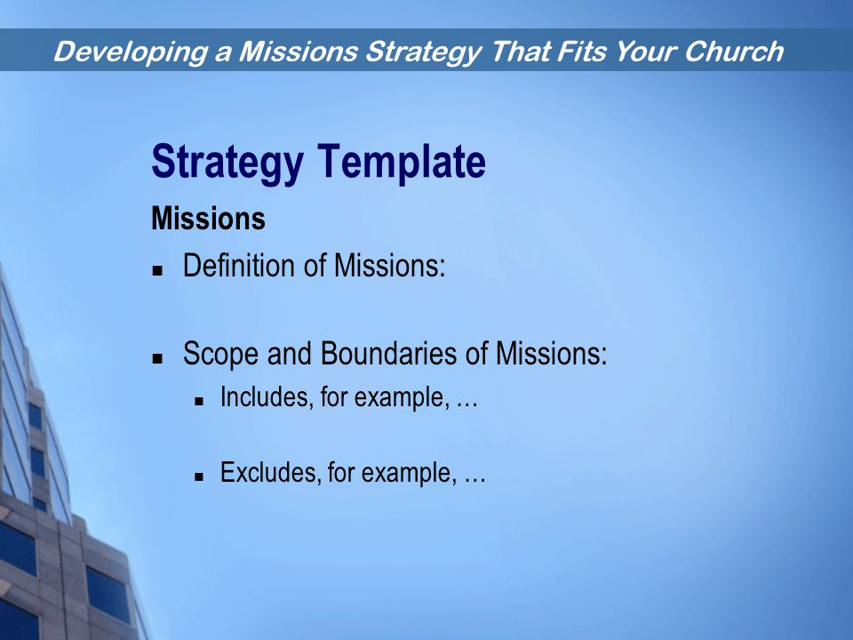 Strategy Template Missions Definition of Missions: