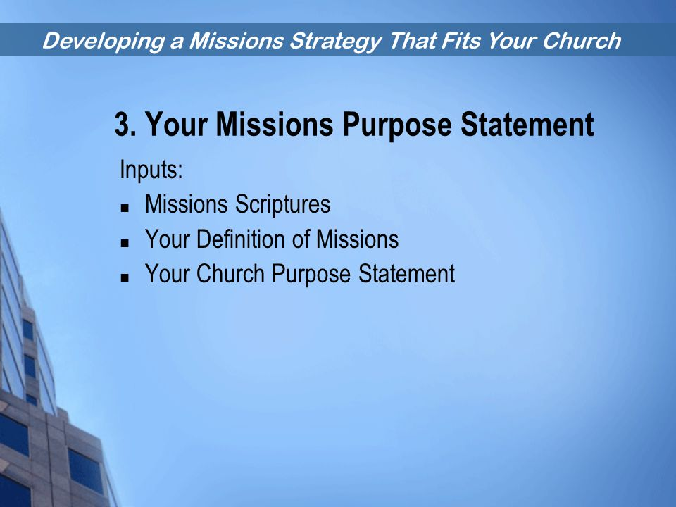 3. Your Missions Purpose Statement