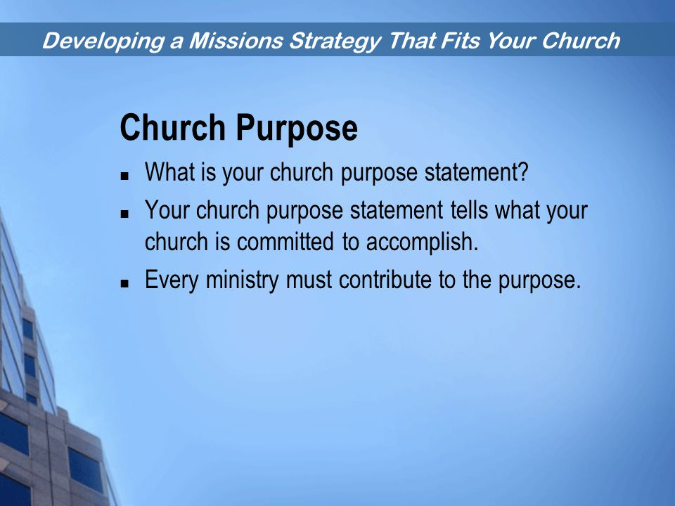 Church Purpose What is your church purpose statement