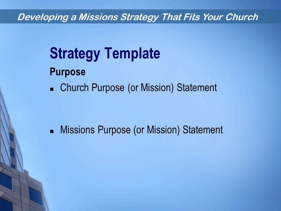 Strategy Template Purpose Church Purpose (or Mission) Statement