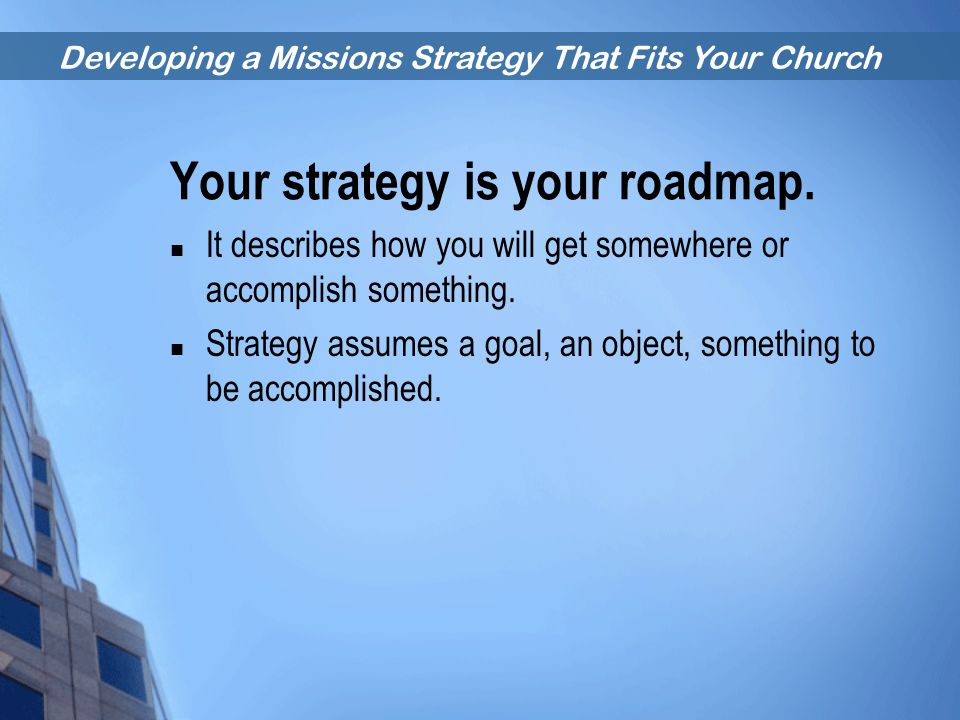 Your strategy is your roadmap.