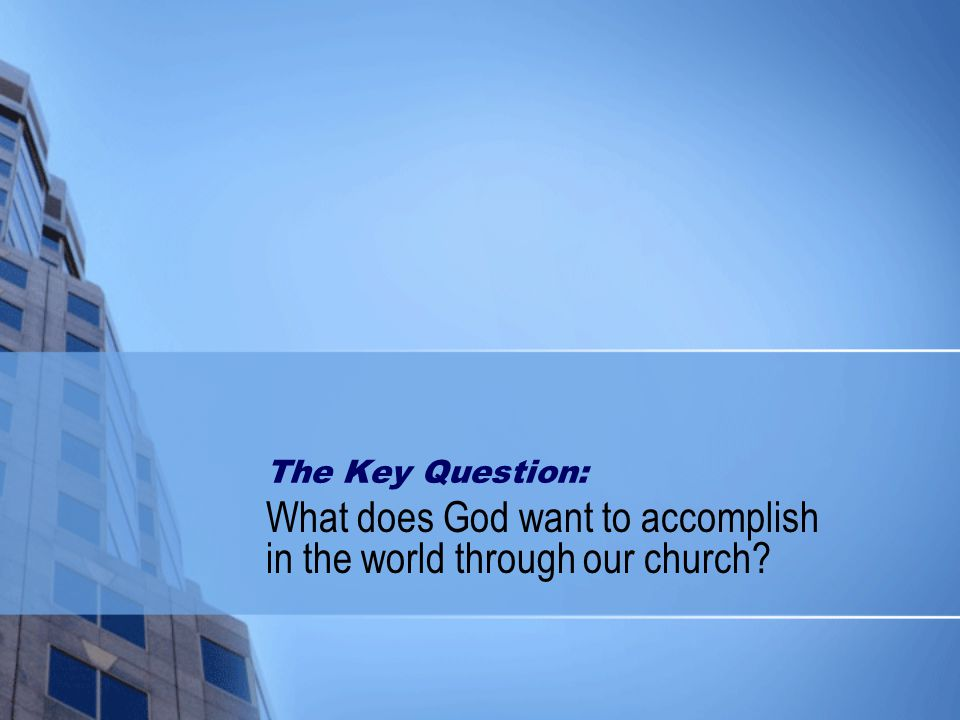 What does God want to accomplish in the world through our church