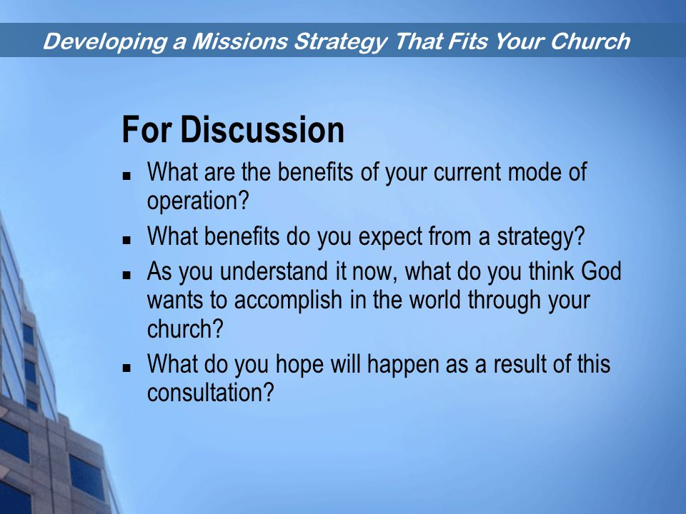 For Discussion What are the benefits of your current mode of operation What benefits do you expect from a strategy