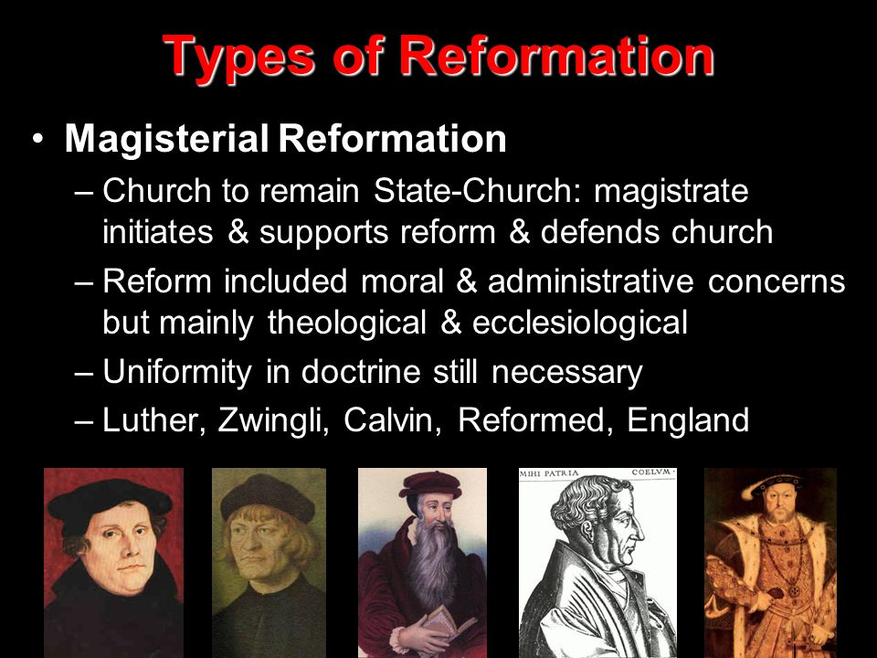 Types of Reformation Magisterial Reformation
